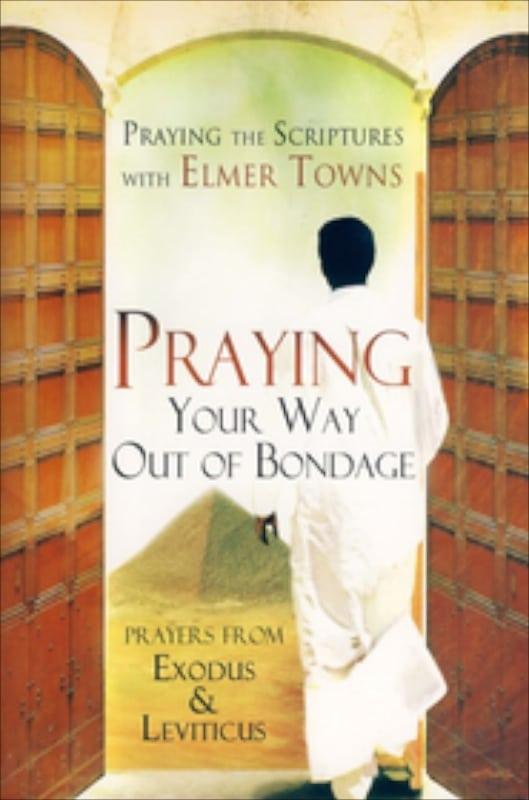Praying Your Way out of Bondage