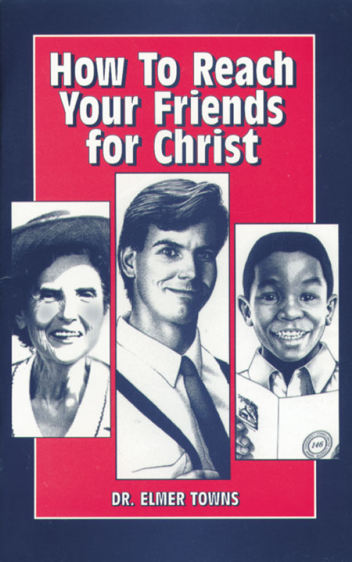 How to Reach Your Friends for Christ