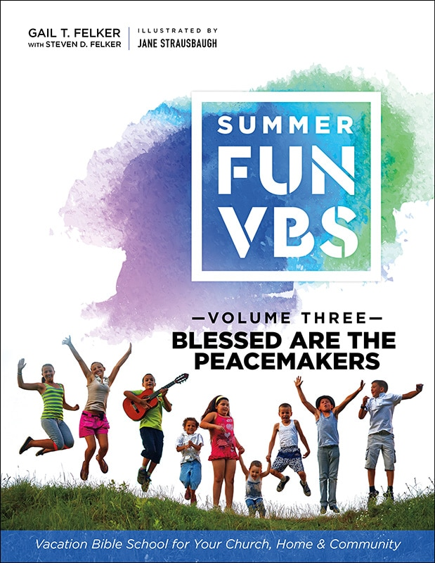 Summer Fund VBS: Blessed Are the Peacemakers