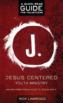 Jesus Centered Youth Ministry for Volunteers