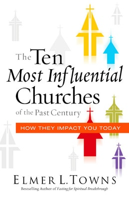 The Ten Most Influential Churches of the Past Century