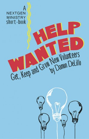 Help Wanted: Get, Keep and Grow New Volunteers - eBook PDF