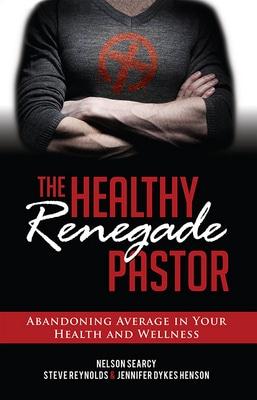 The Healthy Renegade Pastor