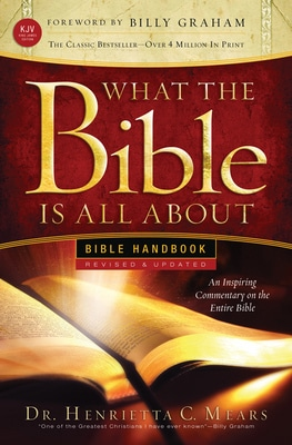 What the Bible Is All About Handbook - Revised KJV Edition