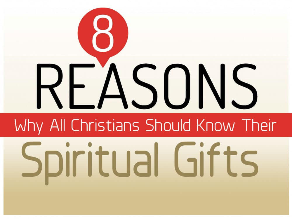 8 reasons why all christians should know their spiritual gifts 8 reasons why all christians should know their spiritual gifts negle Images
