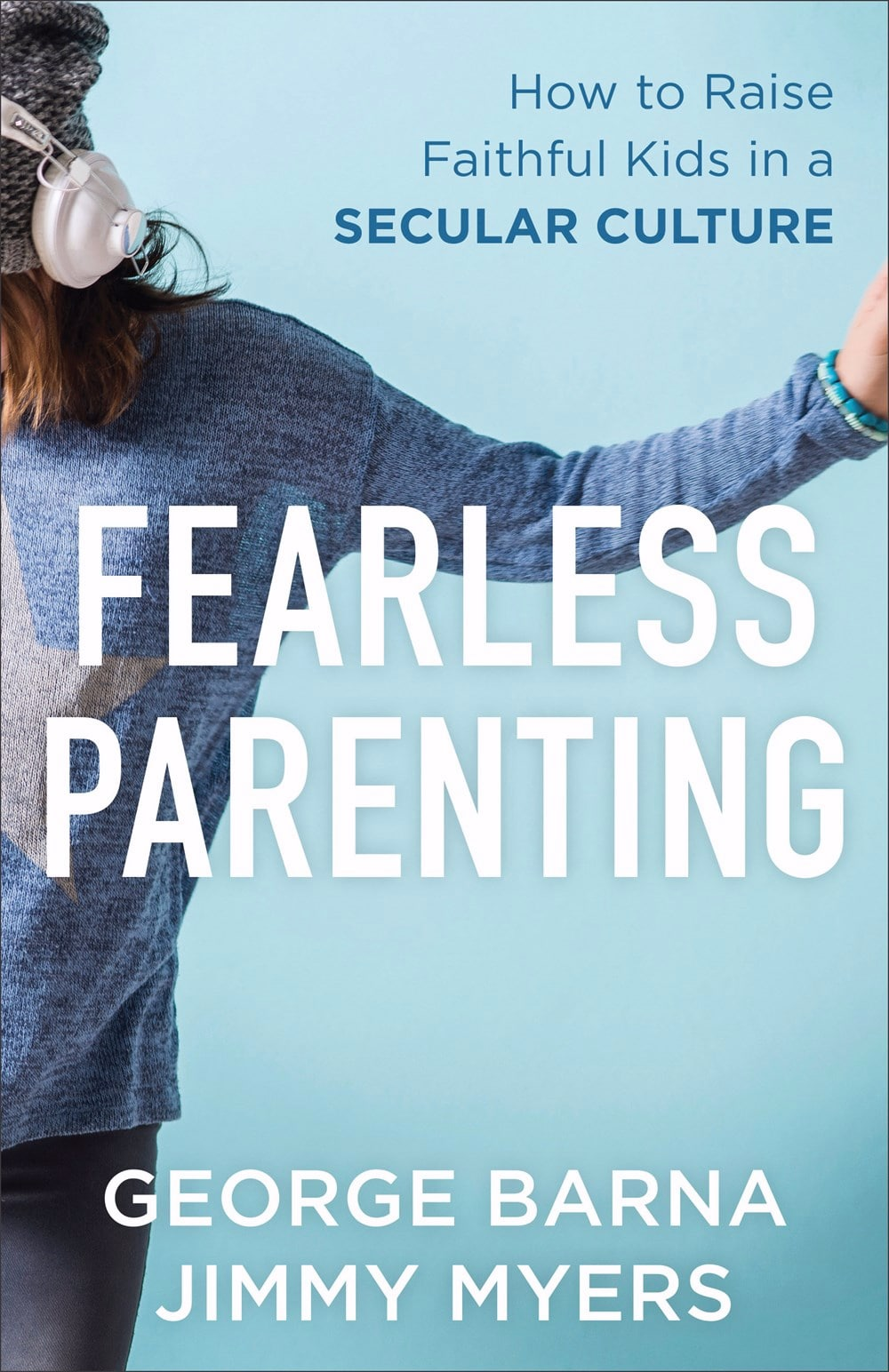 Marriage relationships churchgrowth fearless parenting how to raise faithful kids in a secular culture fandeluxe Gallery